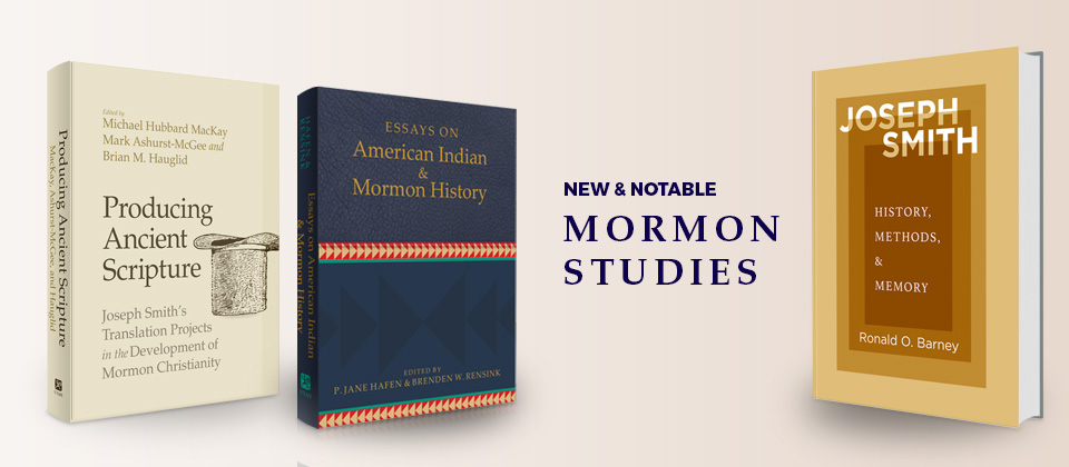 New and Notable Mormon Studies